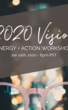 2020 Vision - Energy + Action Workshop