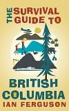 Author Event The Survival Guide to British Columbia