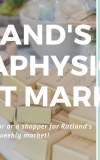 Rutland's Metaphysical Night Market