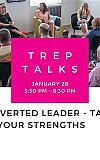 Trep Talks: The Introverted Leader: Authentic Leadership Built on Your Strengths